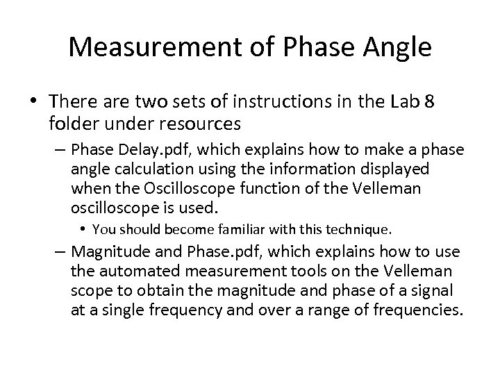Measurement of Phase Angle • There are two sets of instructions in the Lab