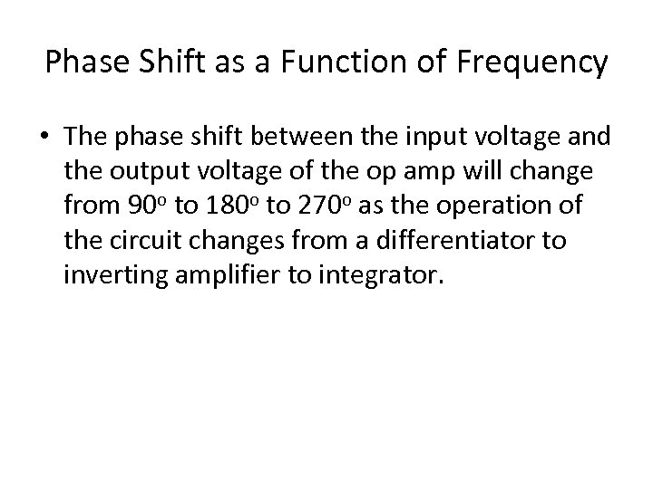 Phase Shift as a Function of Frequency • The phase shift between the input