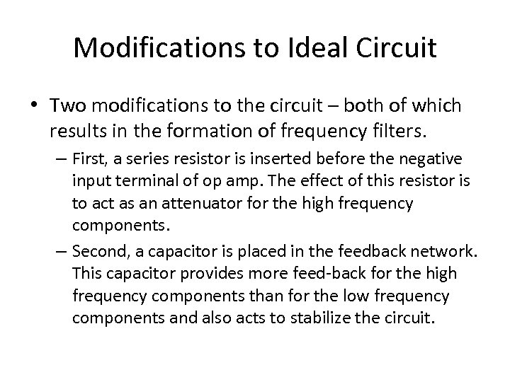 Modifications to Ideal Circuit • Two modifications to the circuit – both of which