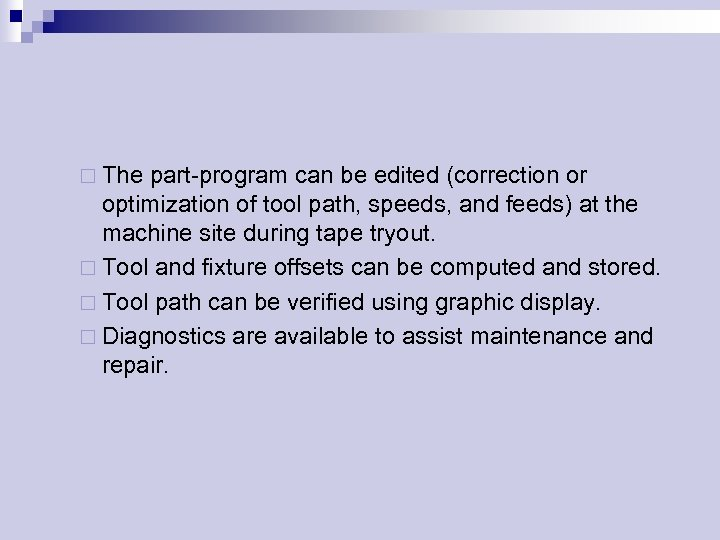 ¨ The part-program can be edited (correction or optimization of tool path, speeds, and