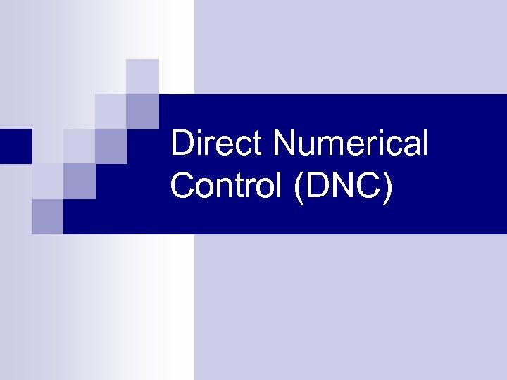 Direct Numerical Control (DNC)