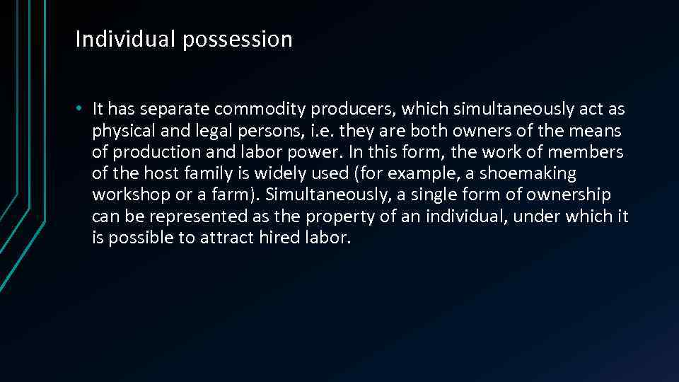 Individual possession • It has separate commodity producers, which simultaneously act as physical and