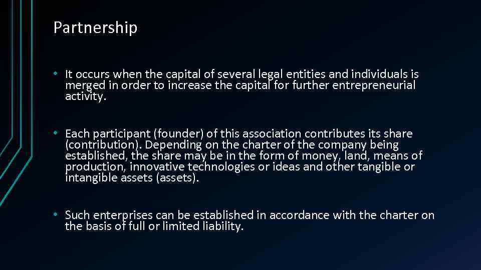 Partnership • It occurs when the capital of several legal entities and individuals is
