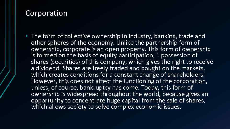 Corporation • The form of collective ownership in industry, banking, trade and other spheres