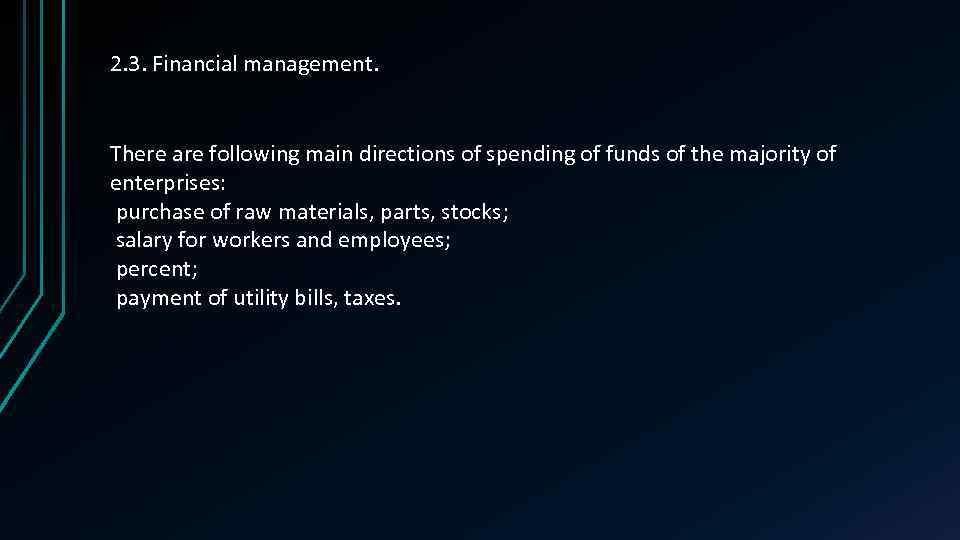 2. 3. Financial management. There are following main directions of spending of funds of