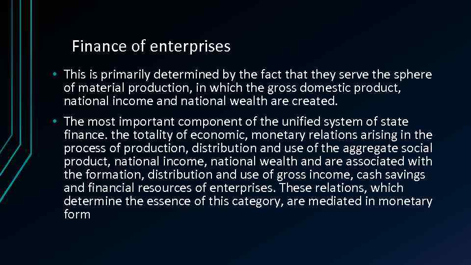 Finance of enterprises • This is primarily determined by the fact that they serve