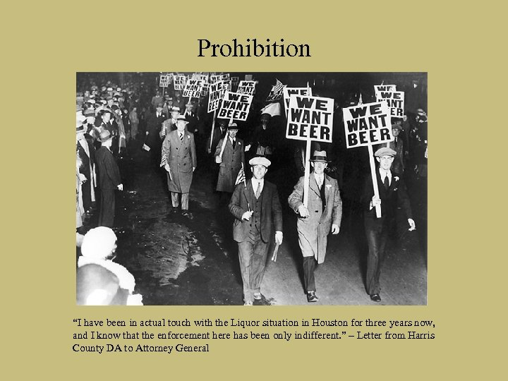 "Prohibition ""I have been in actual touch with the Liquor situation in Houston for"