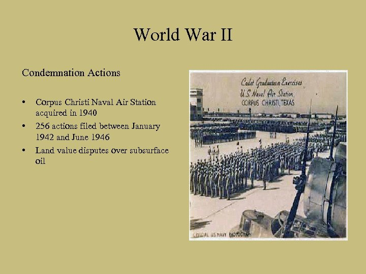 World War II Condemnation Actions • • • Corpus Christi Naval Air Station acquired