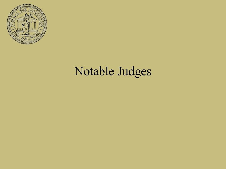Notable Judges