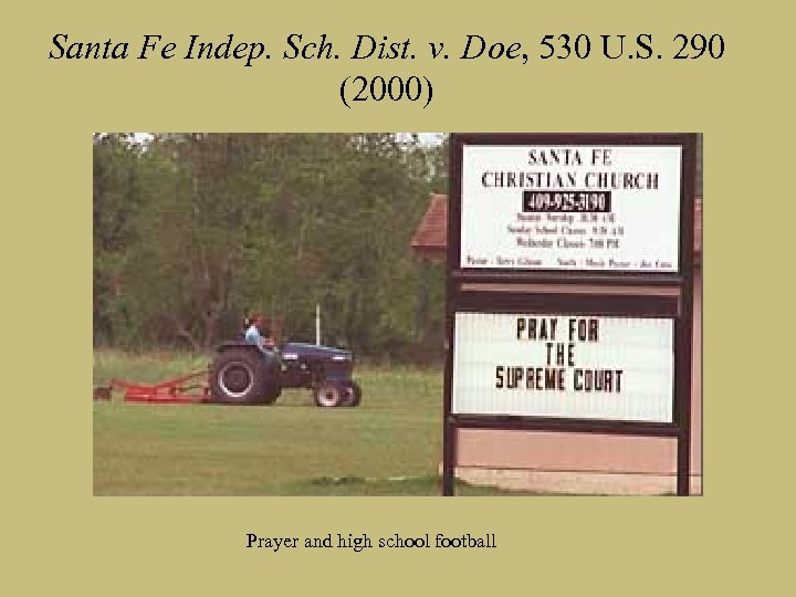 Santa Fe Indep. Sch. Dist. v. Doe, 530 U. S. 290 (2000) Prayer and