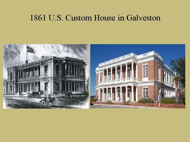 1861 U. S. Custom House in Galveston