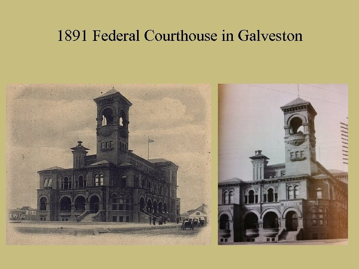 1891 Federal Courthouse in Galveston