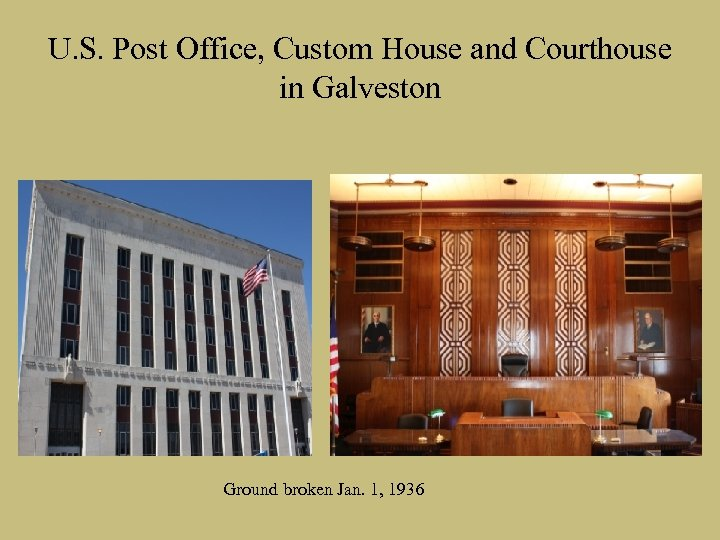 U. S. Post Office, Custom House and Courthouse in Galveston Ground broken Jan. 1,