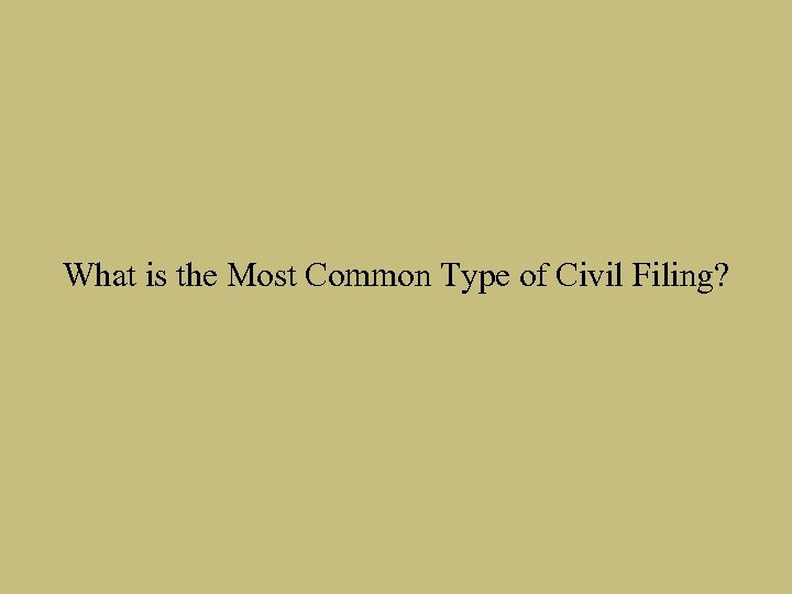 What is the Most Common Type of Civil Filing?