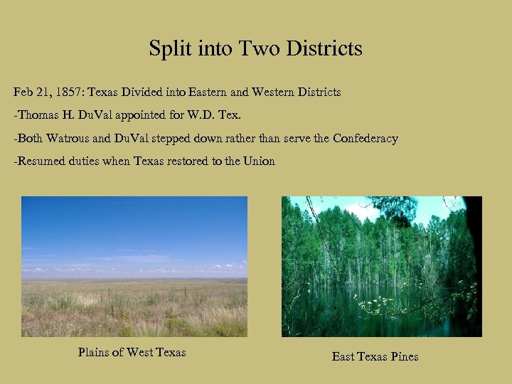 Split into Two Districts Feb 21, 1857: Texas Divided into Eastern and Western Districts