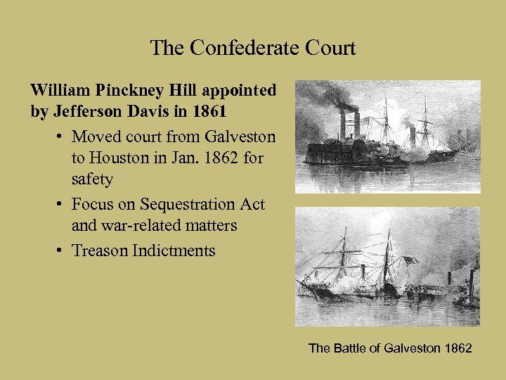 The Confederate Court William Pinckney Hill appointed by Jefferson Davis in 1861 • Moved