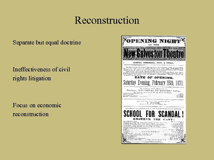 Reconstruction Separate but equal doctrine Ineffectiveness of civil rights litigation Focus on economic reconstruction