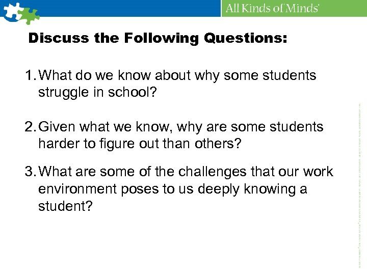 Discuss the Following Questions: 1. What do we know about why some students struggle
