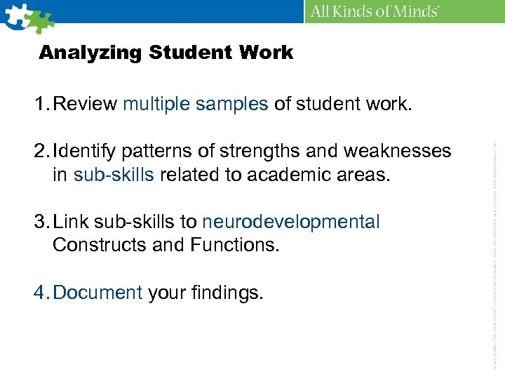 Analyzing Student Work 1. Review multiple samples of student work. 2. Identify patterns of