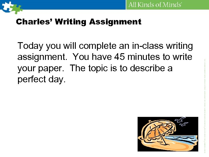 Charles' Writing Assignment Today you will complete an in-class writing assignment. You have 45
