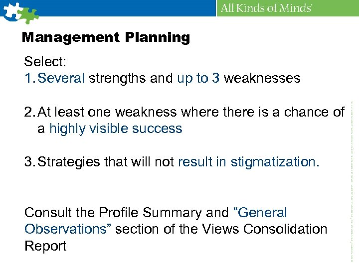 Management Planning Select: 1. Several strengths and up to 3 weaknesses 2. At least