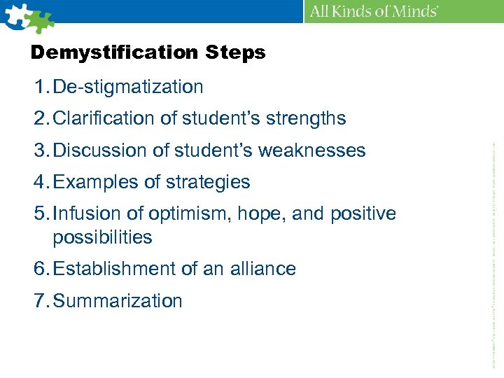 Demystification Steps 1. De-stigmatization 2. Clarification of student's strengths 3. Discussion of student's weaknesses