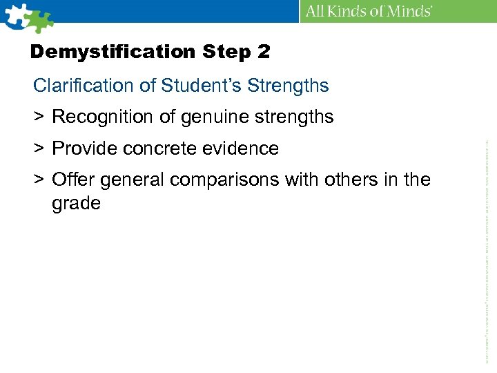 Demystification Step 2 Clarification of Student's Strengths > Recognition of genuine strengths > Provide