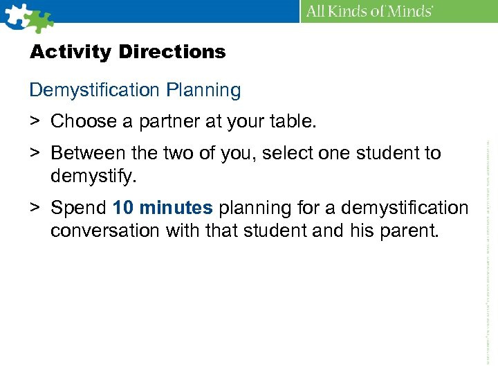 Activity Directions Demystification Planning > Choose a partner at your table. > Between the