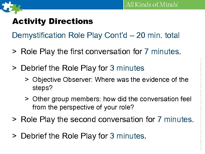 Activity Directions Demystification Role Play Cont'd – 20 min. total > Role Play the