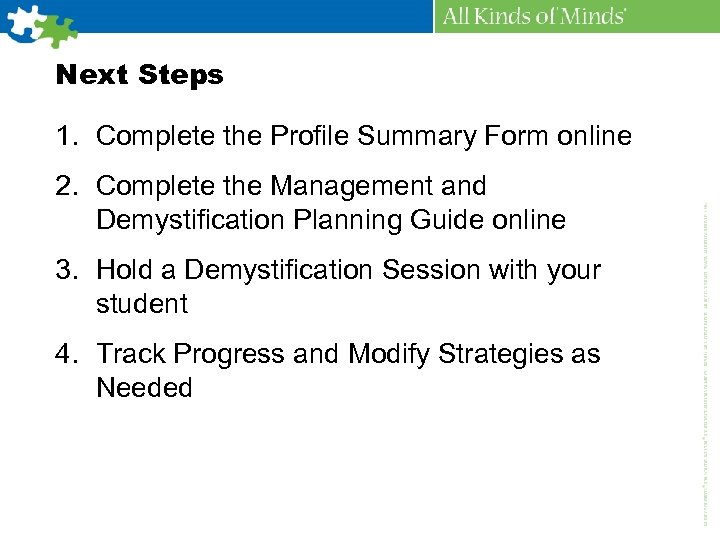 Next Steps 1. Complete the Profile Summary Form online 2. Complete the Management and