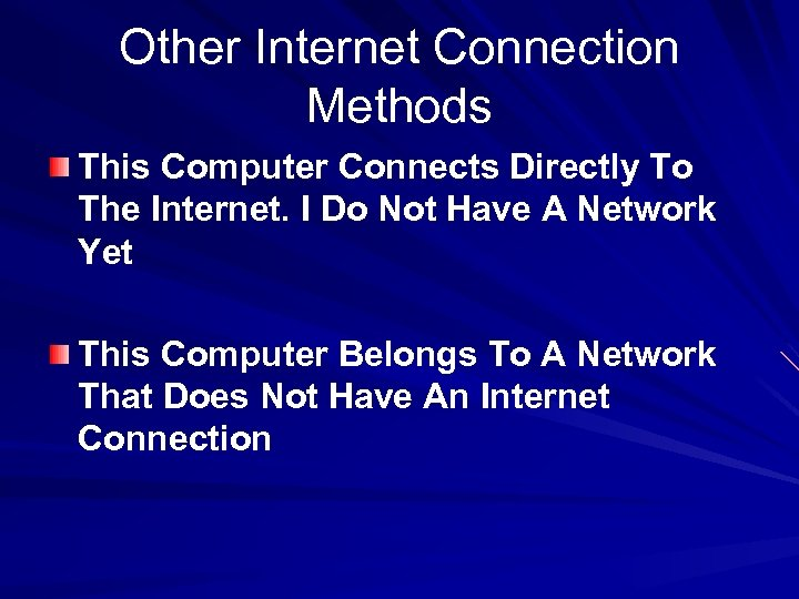 Other Internet Connection Methods This Computer Connects Directly To The Internet. I Do Not