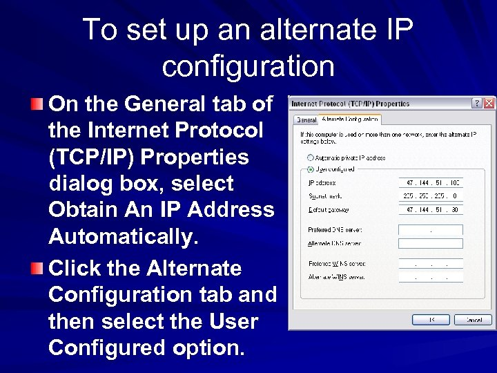 To set up an alternate IP configuration On the General tab of the Internet