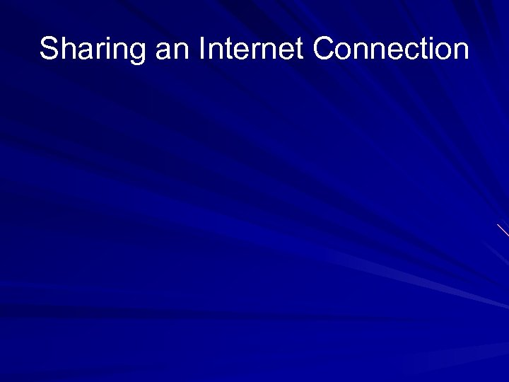 Sharing an Internet Connection