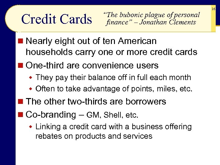 """Credit Cards """"The bubonic plague of personal finance"""" – Jonathan Clements n Nearly eight"""