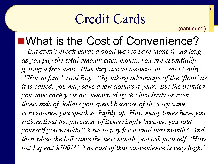 """18 Credit Cards (continued) n What is the Cost of Convenience? """"But aren't credit"""