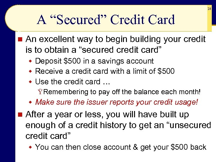 """28 A """"Secured"""" Credit Card n An excellent way to begin building your credit"""