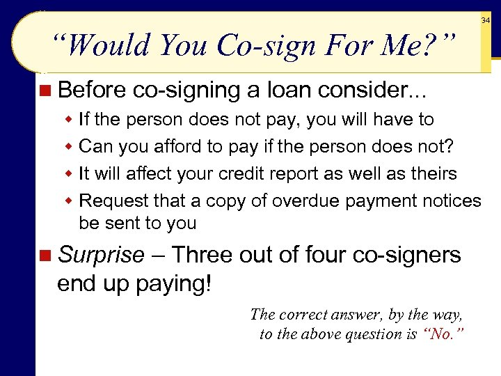 """34 """"Would You Co-sign For Me? """" n Before co-signing a loan consider. ."""