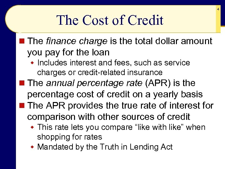 4 The Cost of Credit n The finance charge is the total dollar amount
