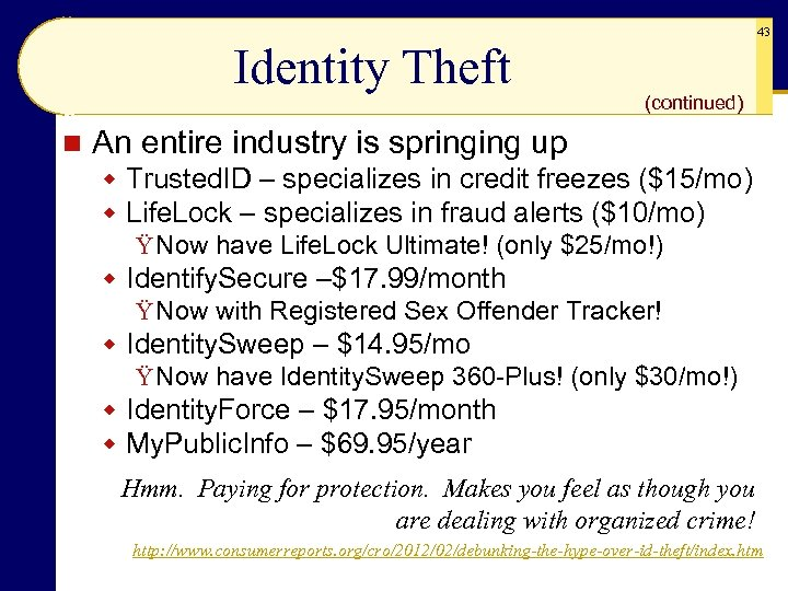 Identity Theft n 43 (continued) An entire industry is springing up w Trusted. ID