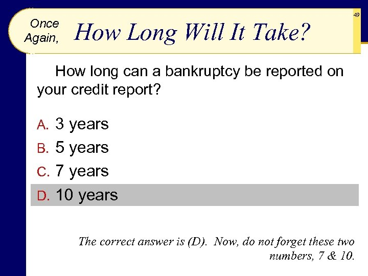 Once Again, How Long Will It Take? 49 How long can a bankruptcy be