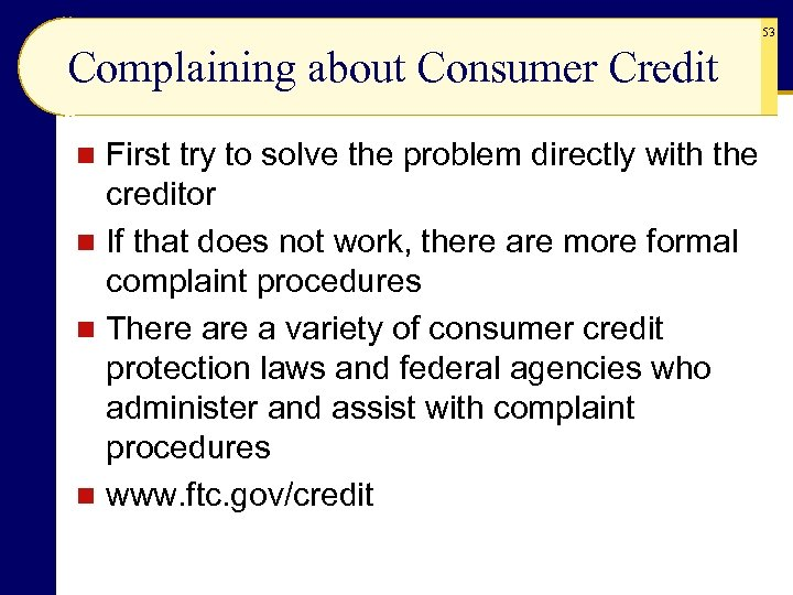 53 Complaining about Consumer Credit First try to solve the problem directly with the