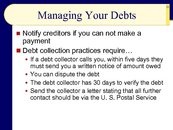 55 Managing Your Debts Notify creditors if you can not make a payment n