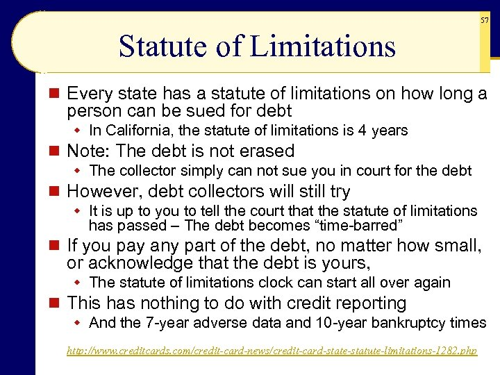 57 Statute of Limitations n Every state has a statute of limitations on how