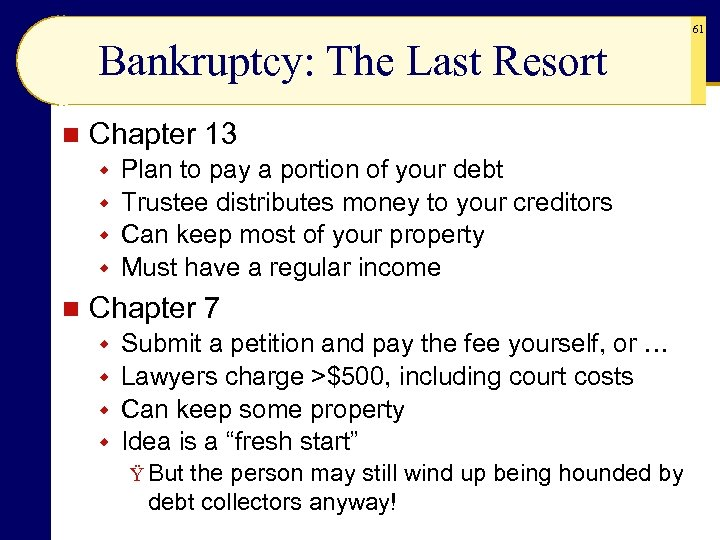 Bankruptcy: The Last Resort n Chapter 13 Plan to pay a portion of your