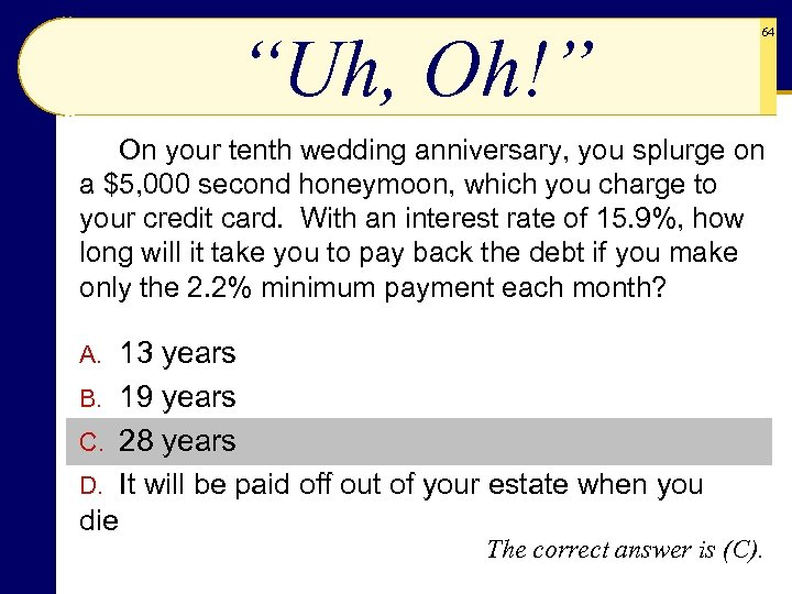 """""""Uh, Oh!"""" 64 On your tenth wedding anniversary, you splurge on a $5, 000"""