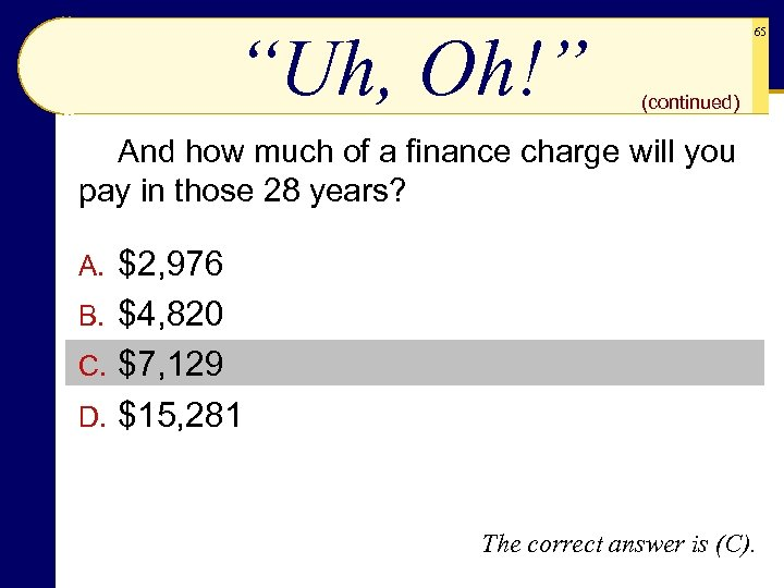 """""""Uh, Oh!"""" 65 (continued) And how much of a finance charge will you pay"""