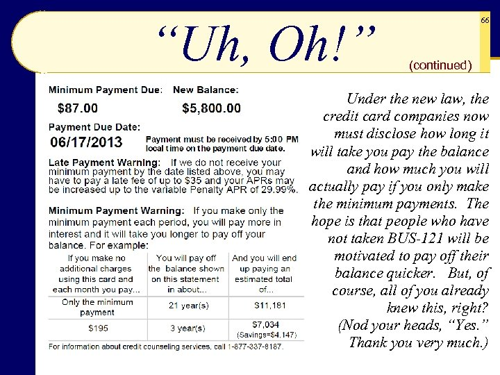 """""""Uh, Oh!"""" 66 (continued) Under the new law, the credit card companies now must"""