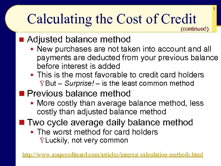 Calculating the Cost of Credit 7 (continued) n Adjusted balance method w New purchases