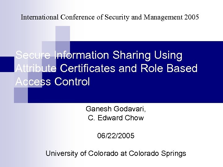 International Conference of Security and Management 2005 Secure Information Sharing Using Attribute Certificates and