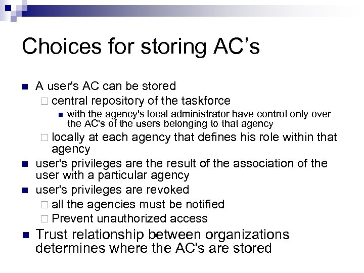 Choices for storing AC's n A user's AC can be stored ¨ central repository